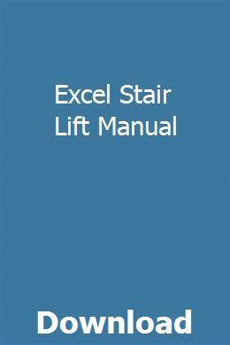 Excel Stair Lift Manual | rosijuphe