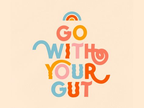 Go with your gut by Tyler Elise Blinderman on Dribbble Typography Quotes, Typography Inspiration, Typography Design, Cute Typography, Cute Quotes, Words Quotes, Wise Words, Sayings, Positive Quotes