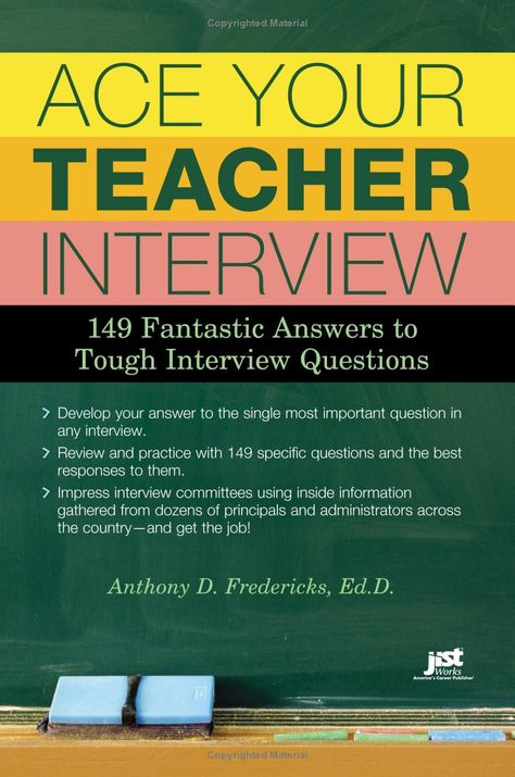 Ace Your Teacher Interview: 149 Fantastic Answers to Tough Interview Questions: Anthony D. Fredericks: 9781593578664: Amazon.com: Books