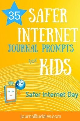 35 Safer Internet Day Journal Prompts To Promote A Better Internet With Images Writing Prompts For Kids Journal Prompts For Kids Journal Prompts