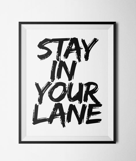 """Stay In Your Lane Printable 8x10"""" Poster"""