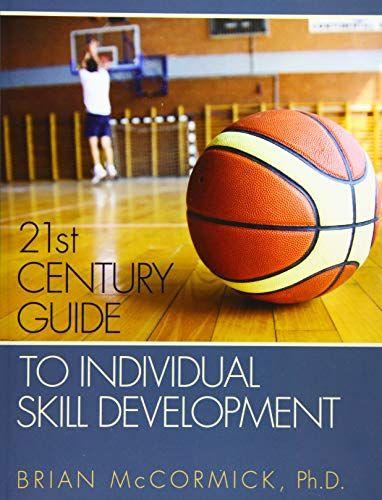 Epub Free 21st Century Guide To Individual Skill Development Pdf Download Free Epub Mobi Ebooks Skills Development Basketball Workouts Development