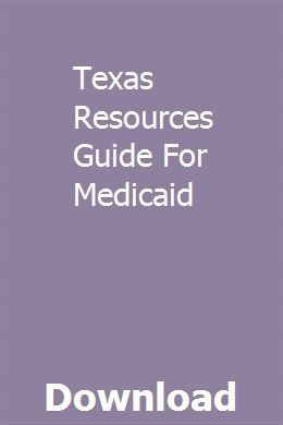 Texas Resources Guide For Medicaid Resource Guide Support Details Medicaid