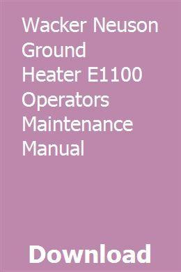 Wacker Neuson Ground Heater E1100 Operators Maintenance Manual