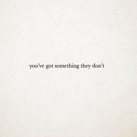 You have got something they do not. #selflove #selfdevelopment #sarahfreedom #sarah #freedom