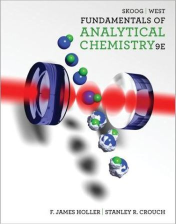Fundamentals Of Analytical Chemistry 9e By Skoog West Holler And Crouch Chemistry Free Chemistry Book Pdf Chemistry Textbook
