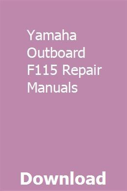 Yamaha Outboard F115 Repair Manuals | tirufcessly
