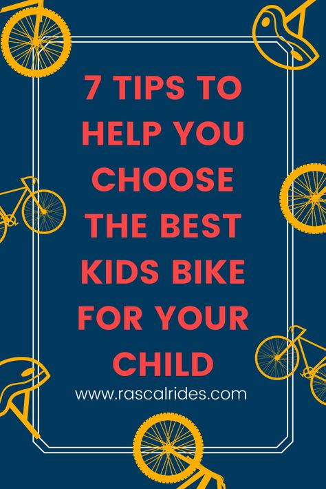 7 Tips to Help you Choose the Best Kids Bike for Your Child - Rascal Rides