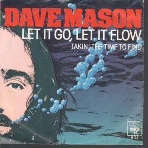 Dave Maxon - Let It Go Let It Flow in 2020 | Dave mason, Let it flow, Idol  worship