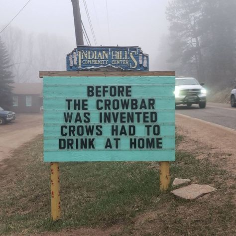 Indian Hills Community Sign Someone In Colorado Is Putting Out The Funniest Signs Ever, And The Puns Are Priceless (New Pics) Puns Jokes, Jokes And Riddles, Corny Jokes, Funny Puns, Dad Jokes, Funny Dad, Funny Stuff, Funny Fails, Hilarious Quotes