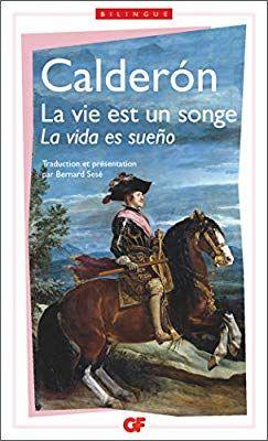 La Vie Est Un Songe La Vida Es Sueno French Edition Pedro Calderon De La Barca 9782080706935 Books La Vie Ebook La Barca