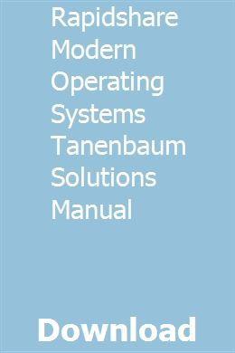 Rapidshare Modern Operating Systems Tanenbaum Solutions Manual Solutions Manual System