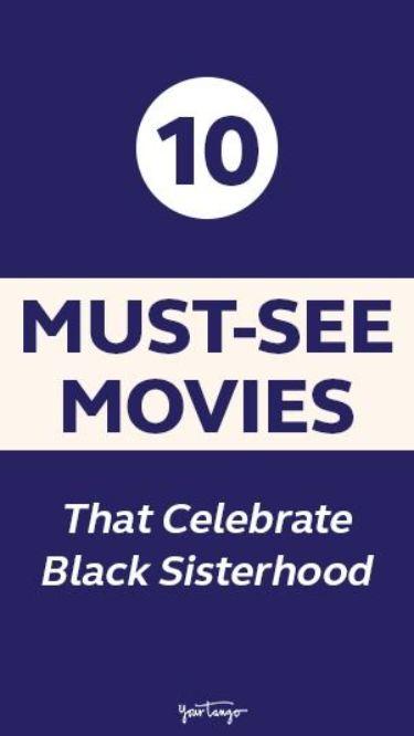 10 Must See Movies That Celebrate Black Sisterhood