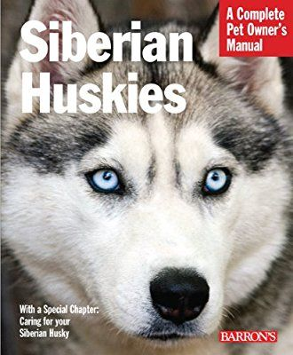 Siberian Huskies Complete Pet Owner S Manual Kerry Kern