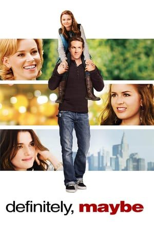 Watch Definitely Maybe Full Movie Elizabeth Banks Isla Fisher Rachel Weisz