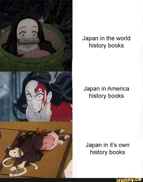 Japan in the world history books Japan in America Anime Meme, Anime Manga, Otaku Meme, World History Book, History Books, Hee Man, Slayer Meme, Dragon Slayer, Shall We Date