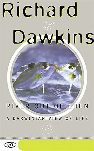 River Out Of Eden A Darwinian View Of Life Science Mast Https Www Amazon Com Dp 0465069908 Ref Cm Sw R Richard Dawkins Books Out Of Eden Richard Dawkins