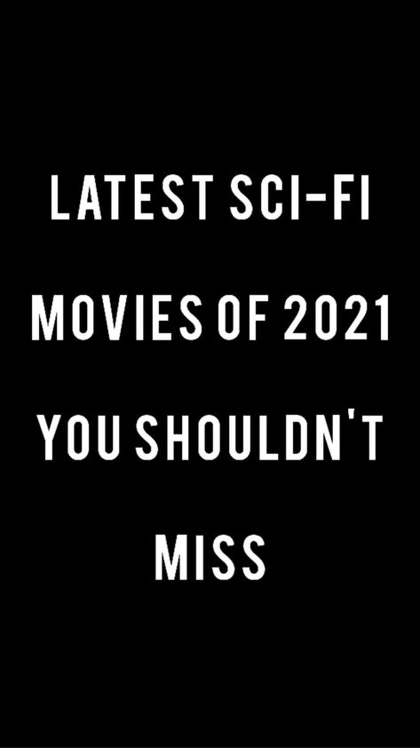 Latest Best Sci-fi movies of 2021 to watch🎦🎬