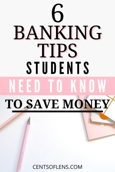 6 Banking Tips Students Need to Know to Save Money