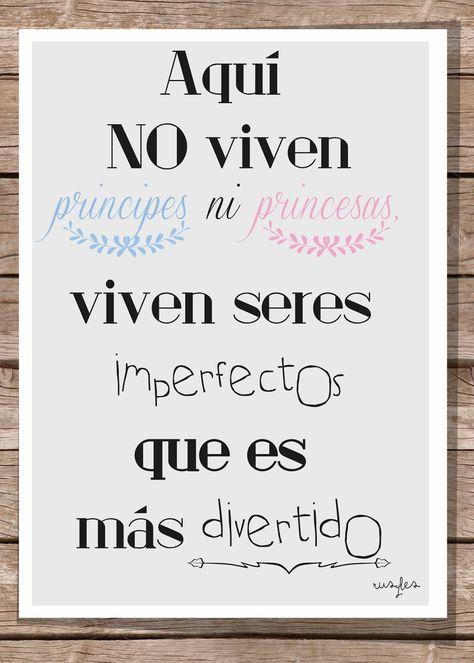 Aquí no viven príncipes ni princesas. Viven seres imperfectos que es más divertido -Rusyles-