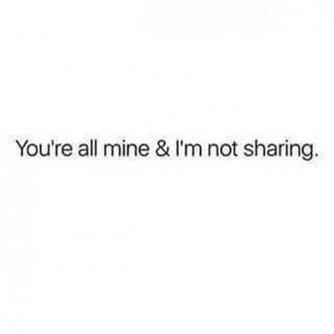 """""""You're all mine and I'm not sharing.""""—Unknown #confident #selfie #quotes #instagramcaption #sassyquotes #sassy #badass Follow us on Pinterest: www.pinterest.com/yourtango"""