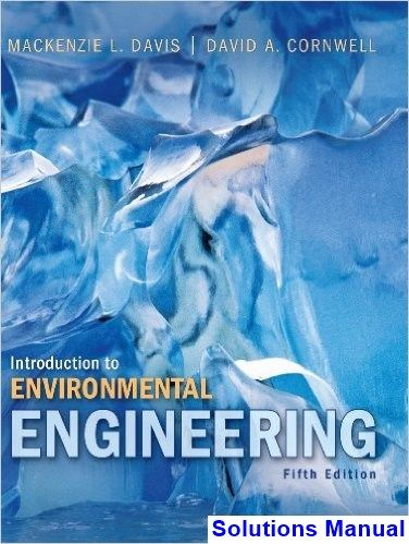 Solutions Manual For Introduction To Environmental Engineering 5th