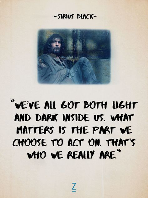 """""""We've all got both light and dark inside us. What matters is the part we choose to act on. That's who we really are."""""""