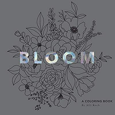 Bloom A Coloring Book Alli Koch Paige Tate Co 9781944515898