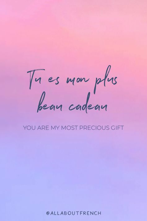 ✨ Tu es mon plus beau cadeau ✨ You are my most precious gift ✨ /ty ɛ mɔ̃ ply bo kado/ ❤ Everything you want to know about French and France in one place : Language, Fashion, Travel, Style, Romance, Culture, Decor and much more! ❤ It's All About French 🇫🇷 #French #FrenchQuotes #LearnFrench #AllAboutFrench #FrenchTattooIdeas #SpeakFrench