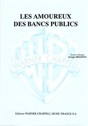 Les Amoureux Des Bancs Publics Particuliers 10 Marchands 30 Ci 40 Parole Musique Banc Public Public