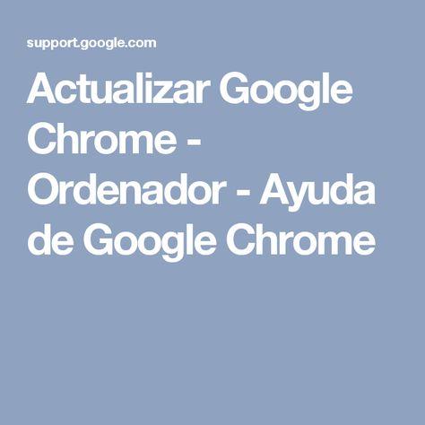 Actualizar Google Chrome - Ordenador - Ayuda de Google Chrome