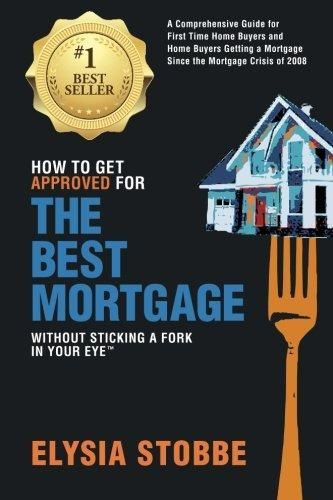 Pdf Download How To Get Approved For The Best Mortgage Without