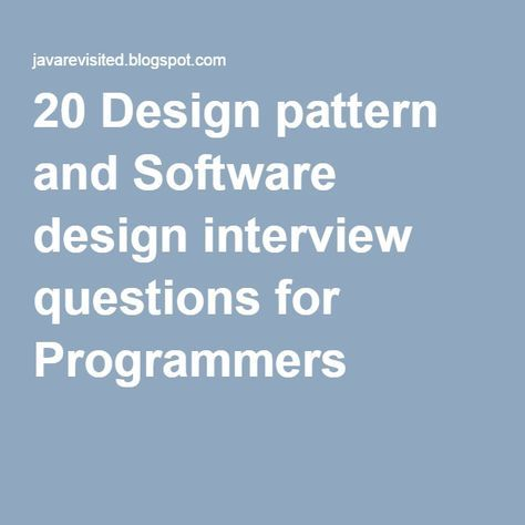 20 Design Pattern And Software Design Interview Questions For