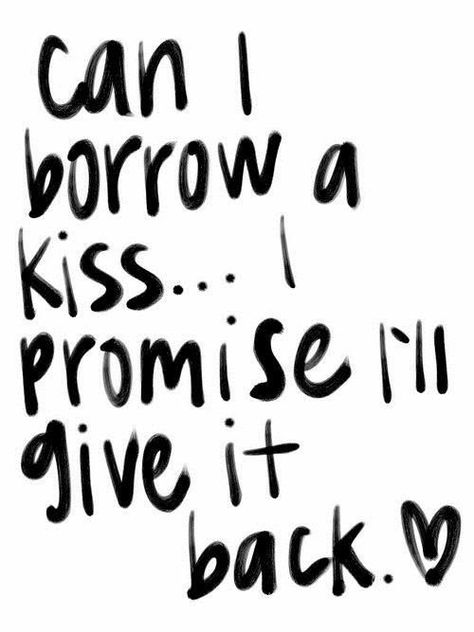 """Photo: Pinterest """"Can I borrow a kiss and give it back tomorrow?"""" is the question some couples are asking this morning. No one knows when or if they will ever be in a relationship…"""