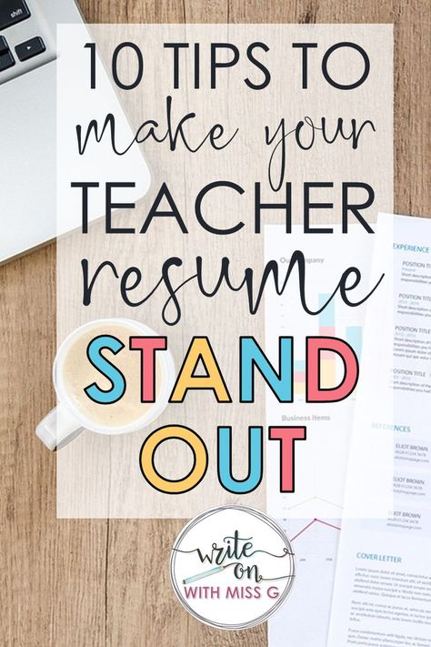 10 TIPS TO MAKE YOUR TEACHER RESUME STAND OUT - Write on With Miss G