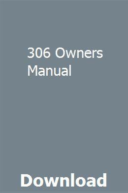 306 Owners Manual Owners Manuals User Manual Manual