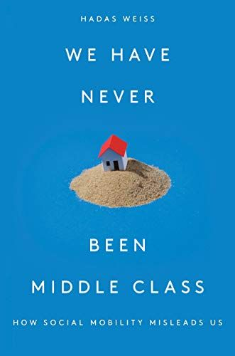 Epub Free We Have Never Been Middle Class How Social Mobility