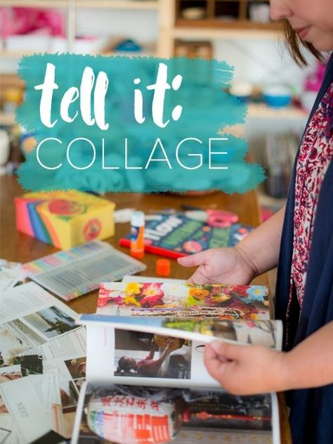 tell it. collage :: a new ecourse that helps you combine journaling   simple collage to tell your stories