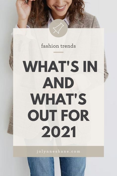 2021 Spring Fashion Trends: What's In and What's Out For 2021