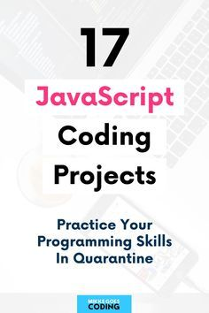 17 Javascript Projects For Beginners To Perfect Your Coding Skills In 2021 Web Development Programming Learn Web Development Learn Computer Coding