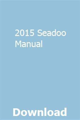 2015 Seadoo Manual Repair Manuals Manual Owners Manuals