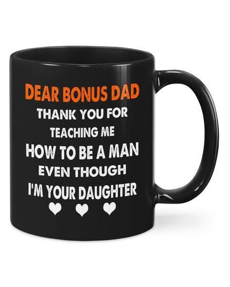 Divesart - dear bonus dad from daughter Mug, Gift for Bonus Dad, Gift For Step Dad - Black / 11oz