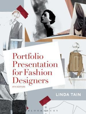Download Pdf Portfolio Presentation For Fashion Designers By Linda Tain Free Epub Mobi Ebooks Portfolio Presentation Fashion Design Portfolio Fashion Design