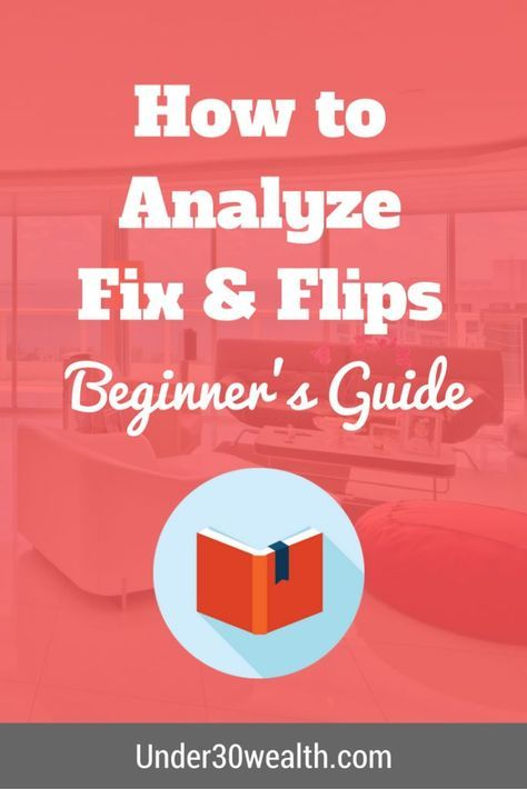 The Guide On Analyzing A Fix And Flip Investment Being A