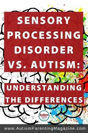 Sensory Processing Disorder vs. Autism: Understanding the Differences