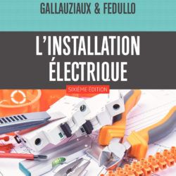 L Installation Electrique En 2020 Installation Electrique Electrique Appareils Electriques