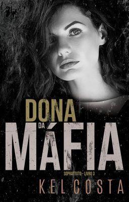 Dona Da Mafia Sopratutto Livro 3 Em 2020 Com Imagens Livros