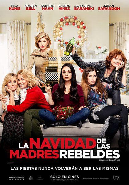 La Navidad De Las Madres Rebeldes Bad Moms Christmas Bad Moms Christmas Mom