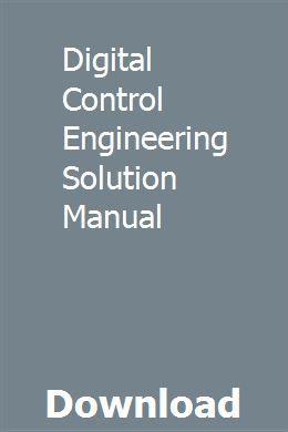 Digital Control Engineering Solution Manual Repair Manuals Manual Teacher Manual