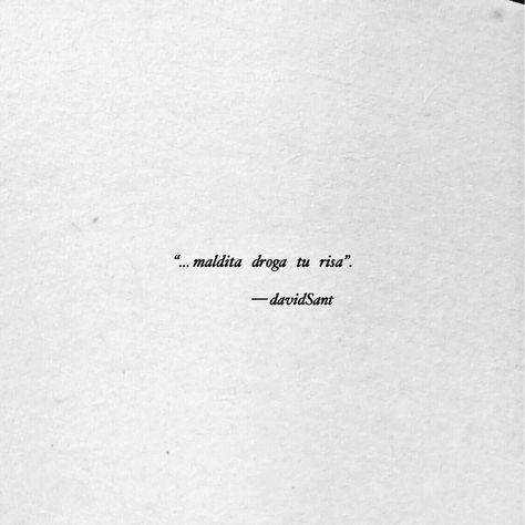 Estaba drogado de su risa, enganchado al dulce dolor de partirme el alma en cada mirada. — David Sant . . . . @david_sant #davidsant…